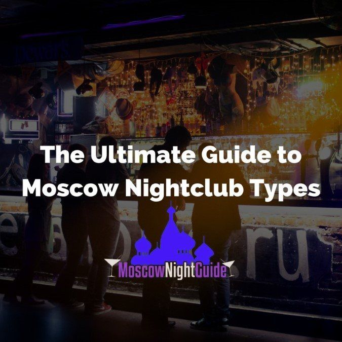 The Ultimate Guide to Moscow Nightclub Types