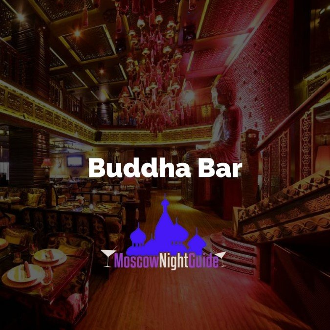 Buddha Bar Moscw reviewed by Moscownightguide